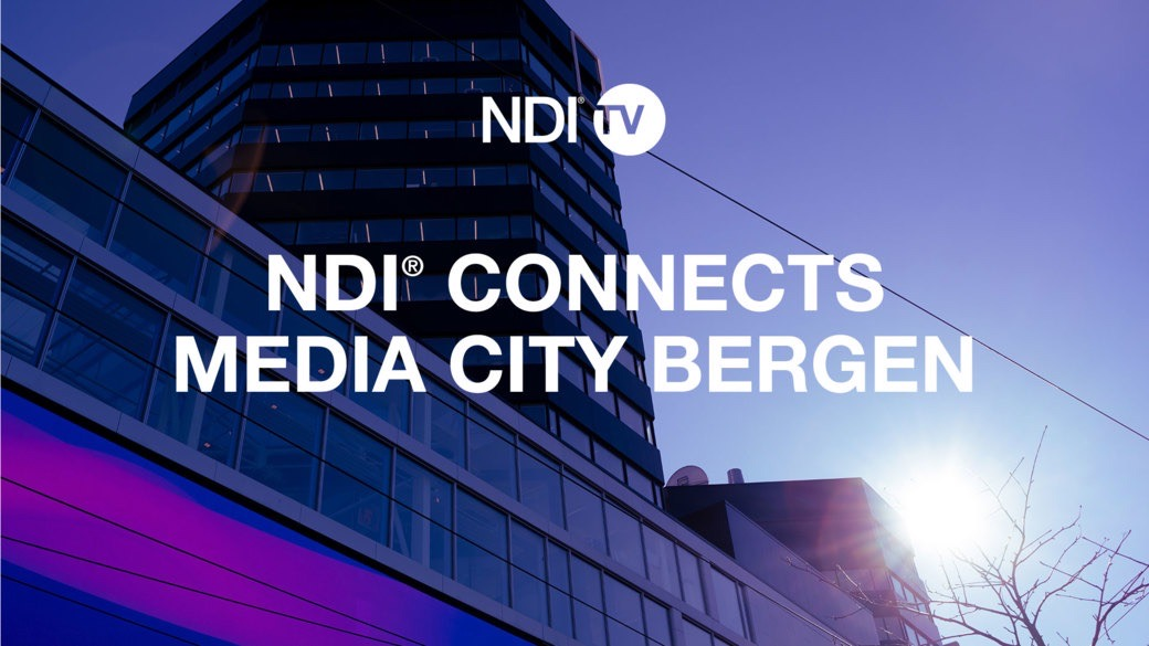 NDI Connects Media City Bergen