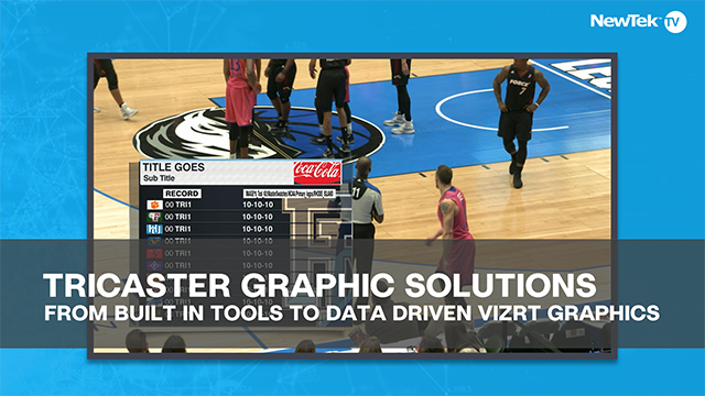TriCaster Graphics Solutions
