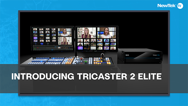 Introducing TriCaster 2 Elite