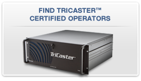Find a TriCaster Certified Operator