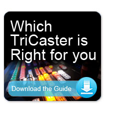 Which TriCaster is right for you